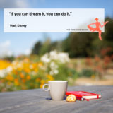 If you can dream it, You can do it – Wat is jouw droom?